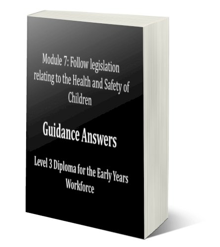 Follow legislation relating to the Health and Safety of Children