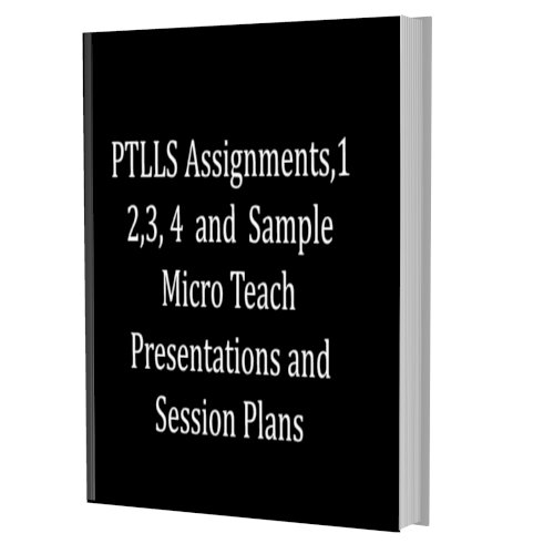 PTLLS Assignments,1 2,3, 4  and  Sample Micro Teach Presentations
