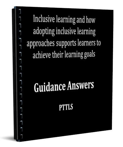 Inclusive Learning and how adopting inclusive learning approaches supports learners to achieve their learning goals